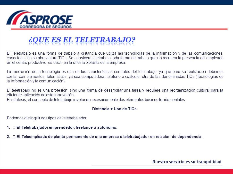 El Teletrabajo es una forma de trabajo a distancia que utiliza las tecnologías de la información y de las comunicaciones, conocidas con su abreviatura