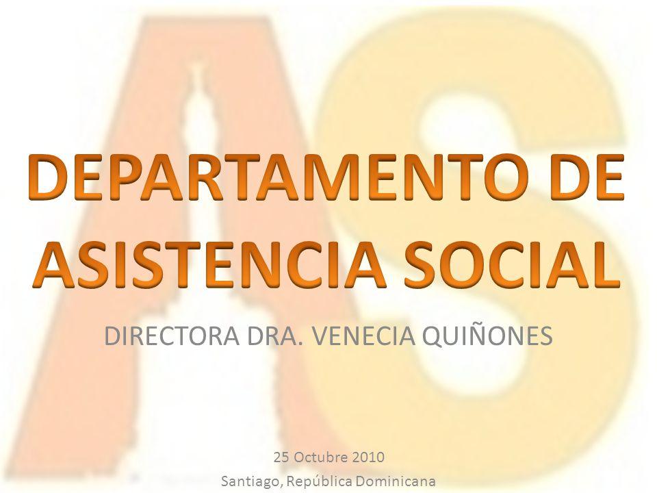 25 Octubre 2010 Santiago, República Dominicana DIRECTORA DRA. VENECIA QUIÑONES