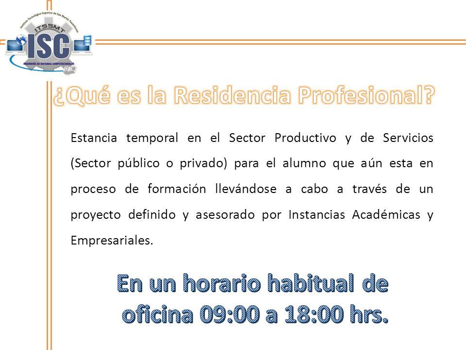 Estancia temporal en el Sector Productivo y de Servicios (Sector público o privado) para el alumno que aún esta en proceso de formación llevándose a c