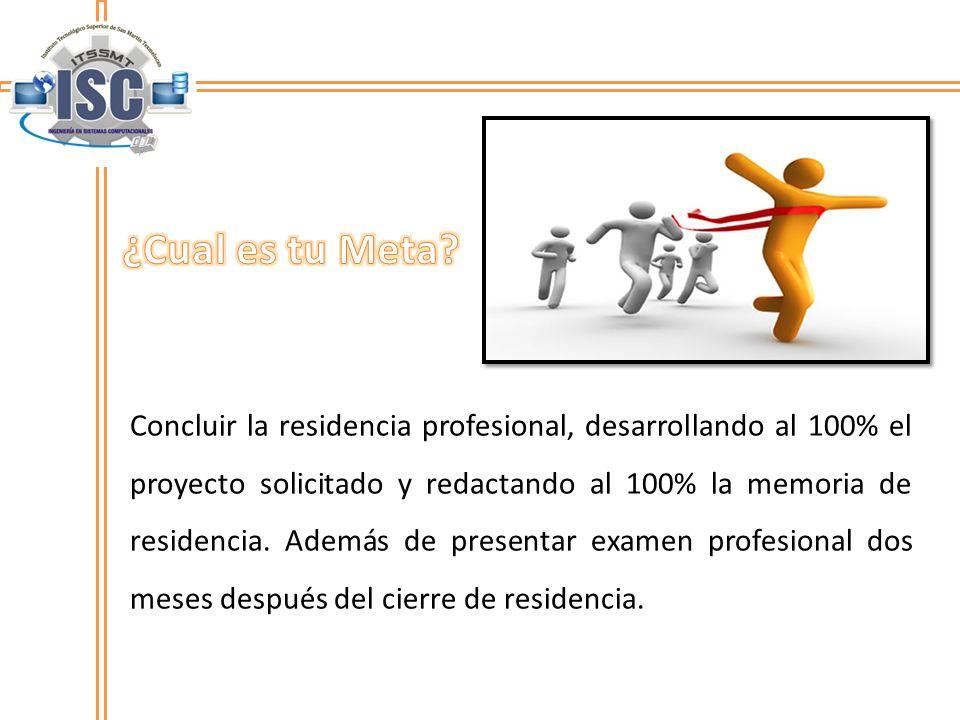 Concluir la residencia profesional, desarrollando al 100% el proyecto solicitado y redactando al 100% la memoria de residencia. Además de presentar ex