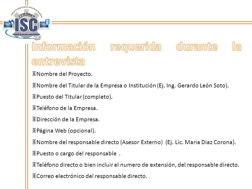Nombre del Proyecto. Nombre del Titular de la Empresa o Institución (Ej. Ing. Gerardo León Soto). Puesto del Titular (completo). Teléfono de la Empres