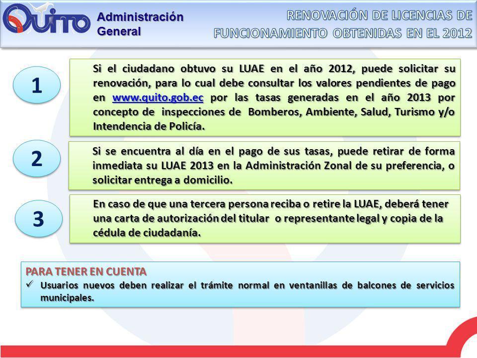 Administración General Si el ciudadano obtuvo su LUAE en el año 2012, puede solicitar su renovación, para lo cual debe consultar los valores pendiente