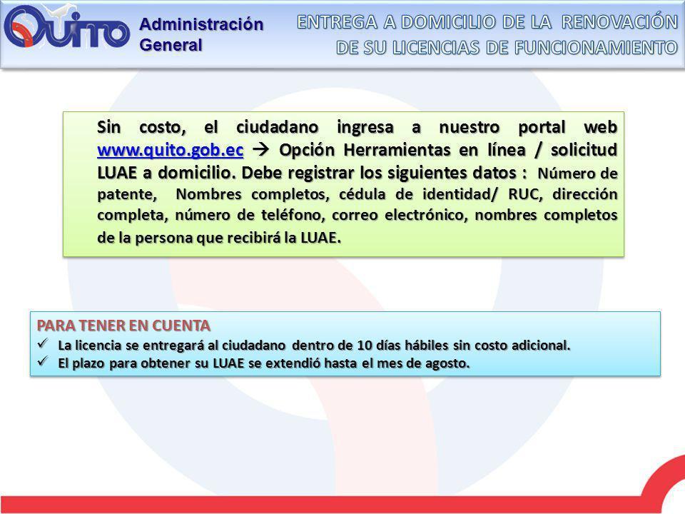 Administración General Sin costo, el ciudadano ingresa a nuestro portal web www.quito.gob.ec Opción Herramientas en línea / solicitud LUAE a domicilio