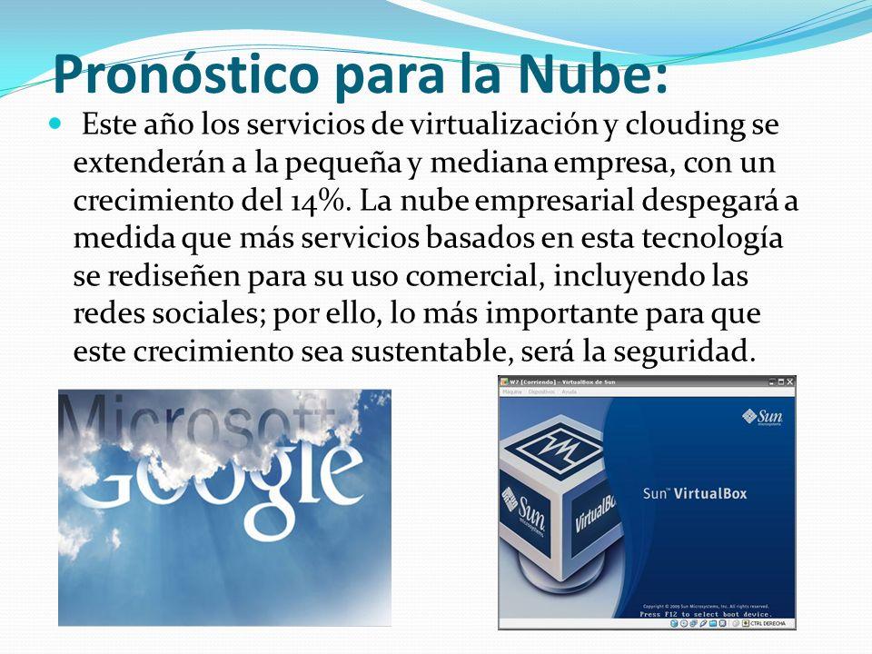 Pronóstico para la Nube: Este año los servicios de virtualización y clouding se extenderán a la pequeña y mediana empresa, con un crecimiento del 14%.