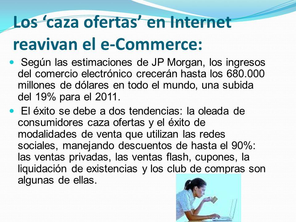 Los caza ofertas en Internet reavivan el e-Commerce: Según las estimaciones de JP Morgan, los ingresos del comercio electrónico crecerán hasta los 680