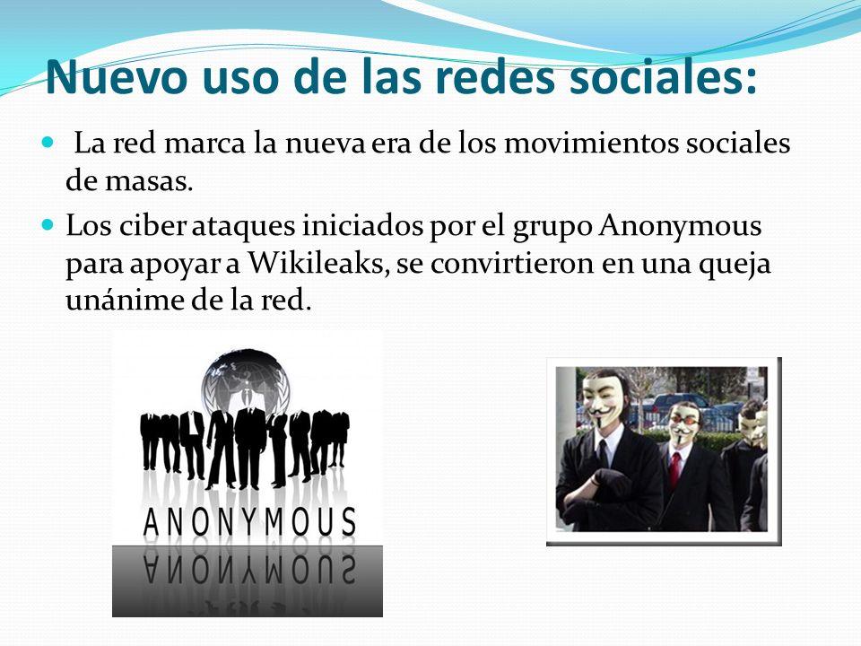 Nuevo uso de las redes sociales: La red marca la nueva era de los movimientos sociales de masas. Los ciber ataques iniciados por el grupo Anonymous pa