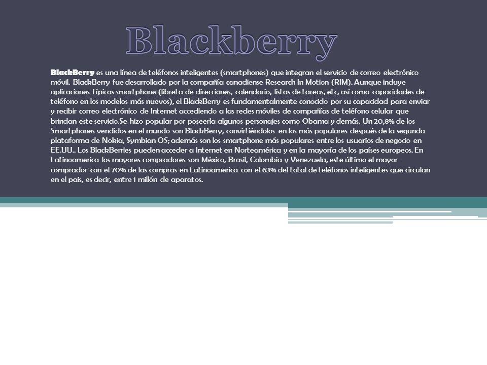 BlackBerry es una línea de teléfonos inteligentes (smartphones) que integran el servicio de correo electrónico móvil.
