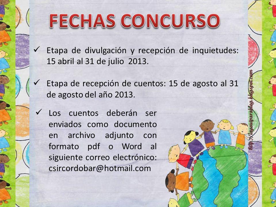 Etapa de divulgación y recepción de inquietudes: 15 abril al 31 de julio 2013.