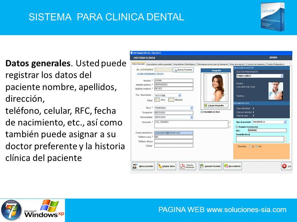 SISTEMA PARA CLINICA DENTAL PAGINA WEB www.soluciones-sia.com Datos generales. Usted puede registrar los datos del paciente nombre, apellidos, direcci