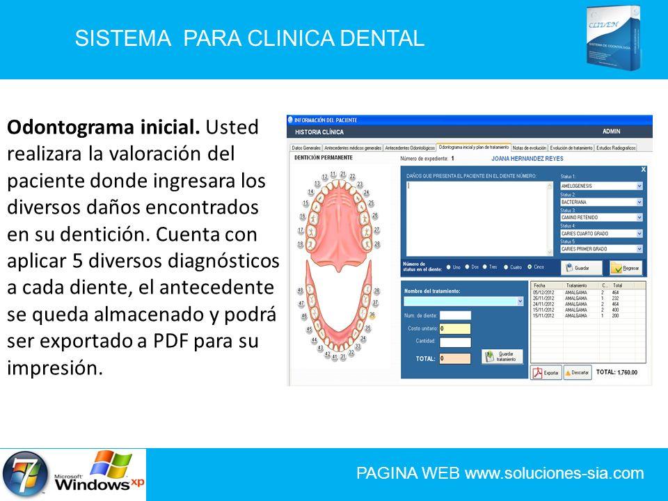 SISTEMA PARA CLINICA DENTAL PAGINA WEB www.soluciones-sia.com Odontograma inicial. Usted realizara la valoración del paciente donde ingresara los dive