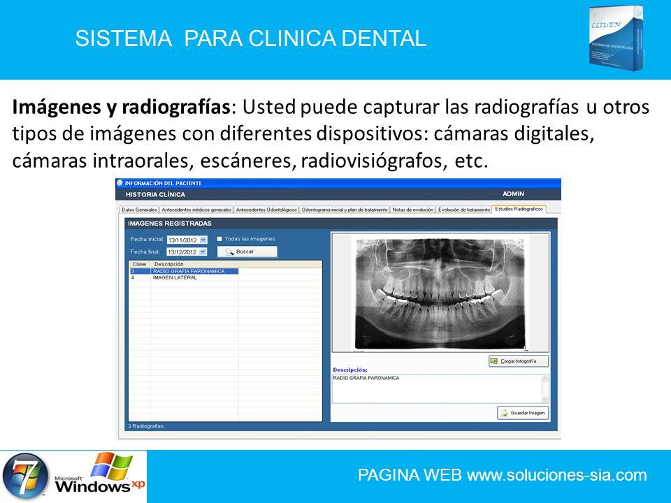SISTEMA PARA CLINICA DENTAL PAGINA WEB www.soluciones-sia.com Imágenes y radiografías: Usted puede capturar las radiografías u otros tipos de imágenes