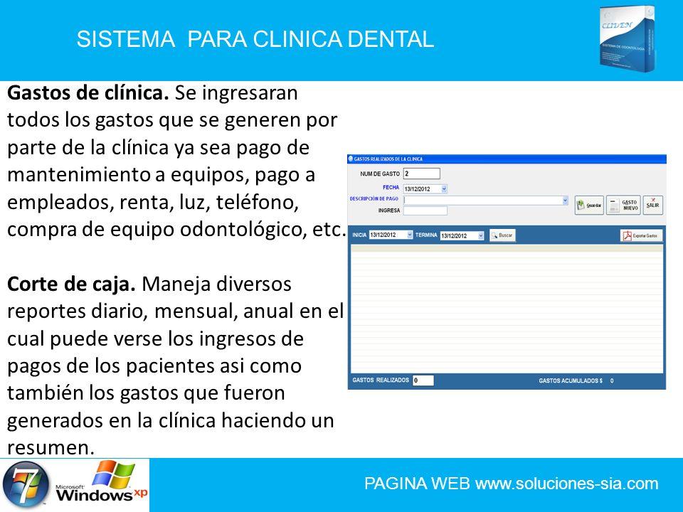 SISTEMA PARA CLINICA DENTAL PAGINA WEB www.soluciones-sia.com Gastos de clínica. Se ingresaran todos los gastos que se generen por parte de la clínica