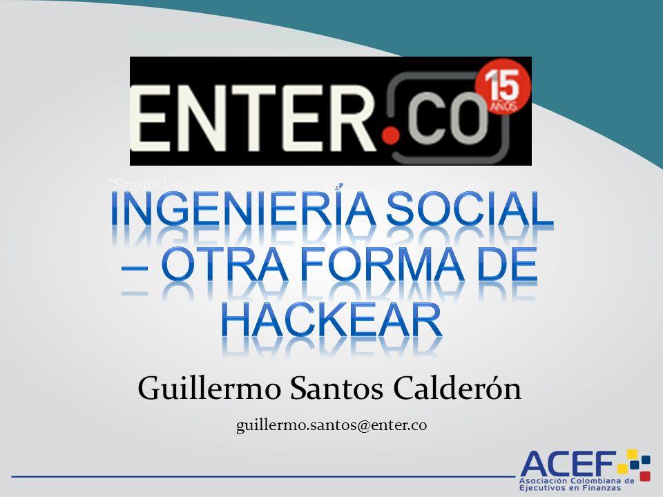Seguridad, un servicio que genera valor para su empresa Guillermo Santos Calderón guillermo.santos@enter.co