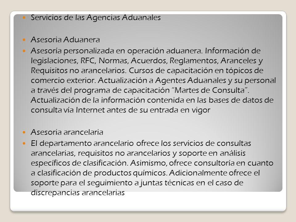 Servicios de las Agencias Aduanales Asesoria Aduanera Asesoría personalizada en operación aduanera. Información de legislaciones, RFC, Normas, Acuerdo
