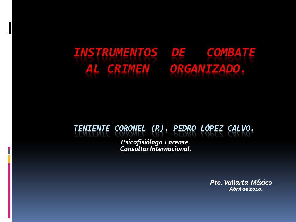 Psicofisiólogo Forense Consultor Internacional. Pto. Vallarta México Abril de 2010.