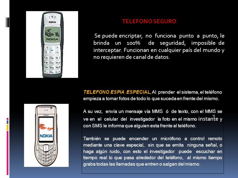 TELEFONO SEGURO Se puede encriptar, no funciona punto a punto, le brinda un 100% de seguridad, imposible de interceptar. Funcionan en cualquier país d