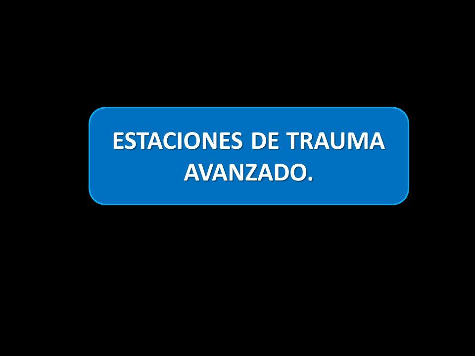 ESTACIONES DE TRAUMA AVANZADO.