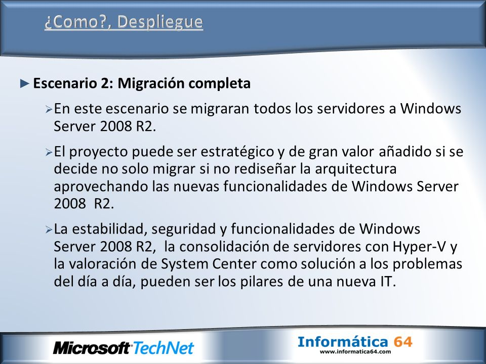 Escenario 2: Migración completa En este escenario se migraran todos los servidores a Windows Server 2008 R2.