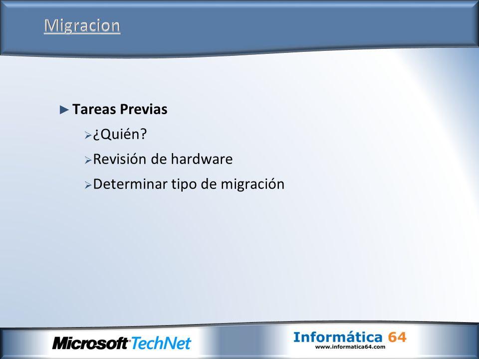 Tareas Previas ¿Quién Revisión de hardware Determinar tipo de migración
