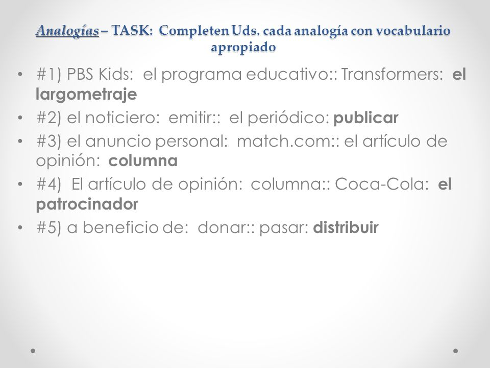 Analogías – TASK: Completen Uds.