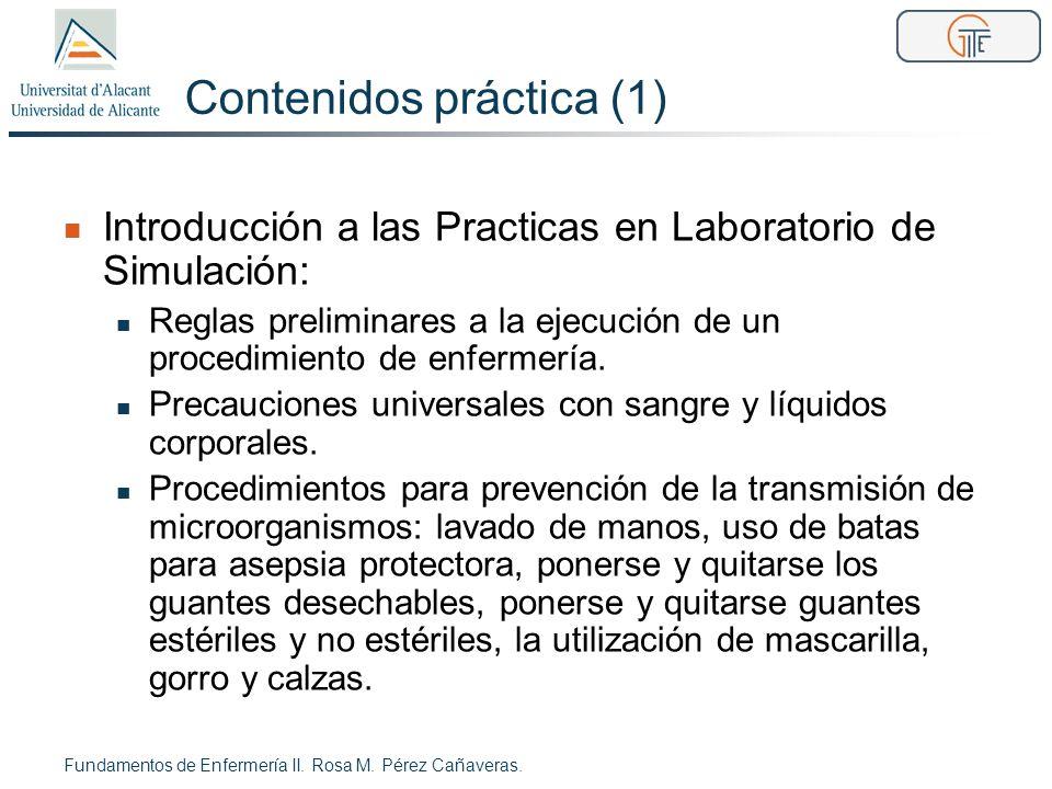 Contenidos práctica (1) Introducción a las Practicas en Laboratorio de Simulación: Reglas preliminares a la ejecución de un procedimiento de enfermerí