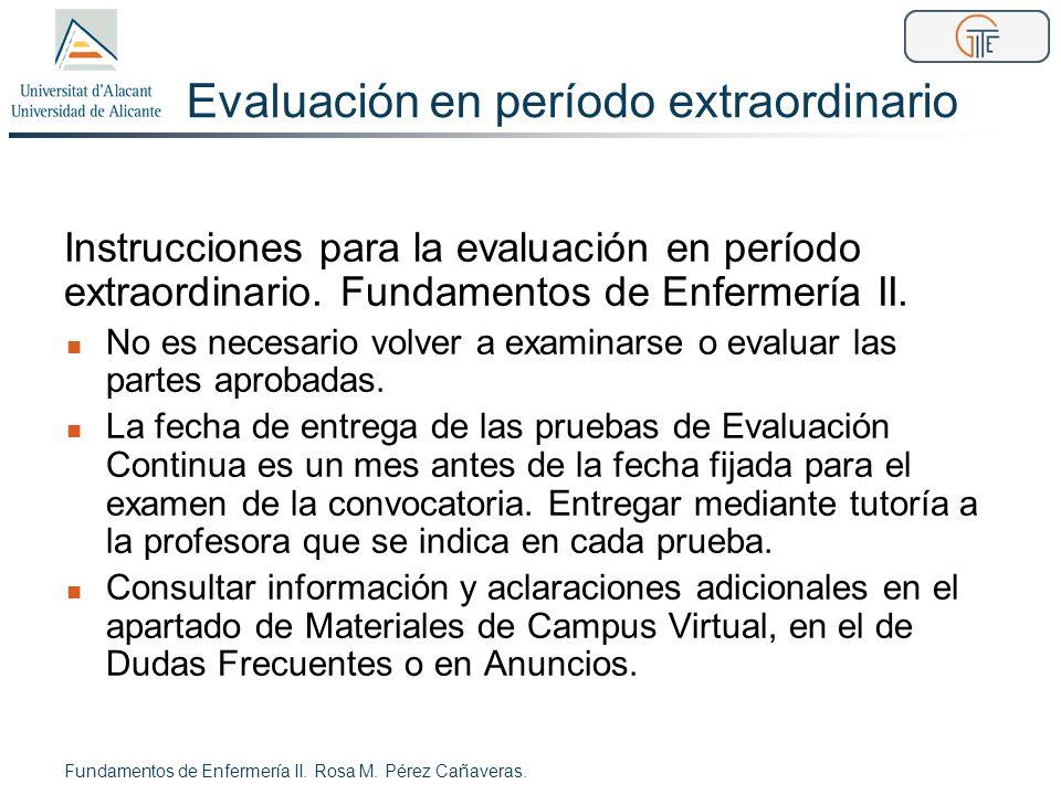 Evaluación en período extraordinario Instrucciones para la evaluación en período extraordinario. Fundamentos de Enfermería II. No es necesario volver
