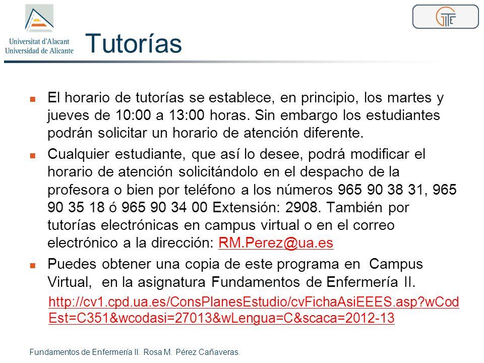 Tutorías El horario de tutorías se establece, en principio, los martes y jueves de 10:00 a 13:00 horas. Sin embargo los estudiantes podrán solicitar u