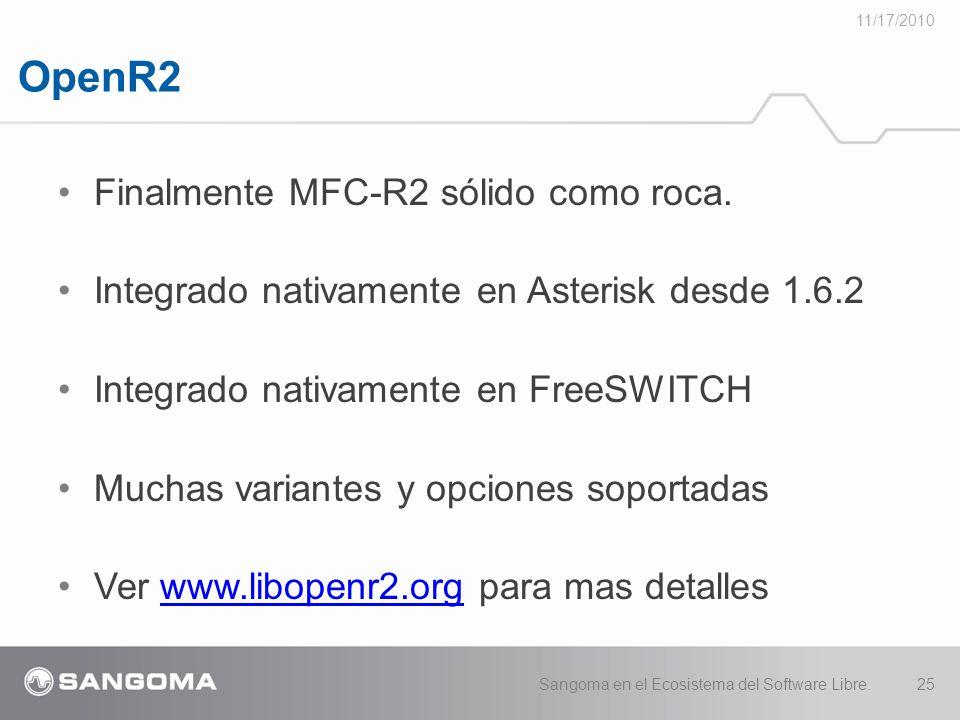 OpenR2 11/17/2010 Sangoma en el Ecosistema del Software Libre.25 Finalmente MFC-R2 sólido como roca.