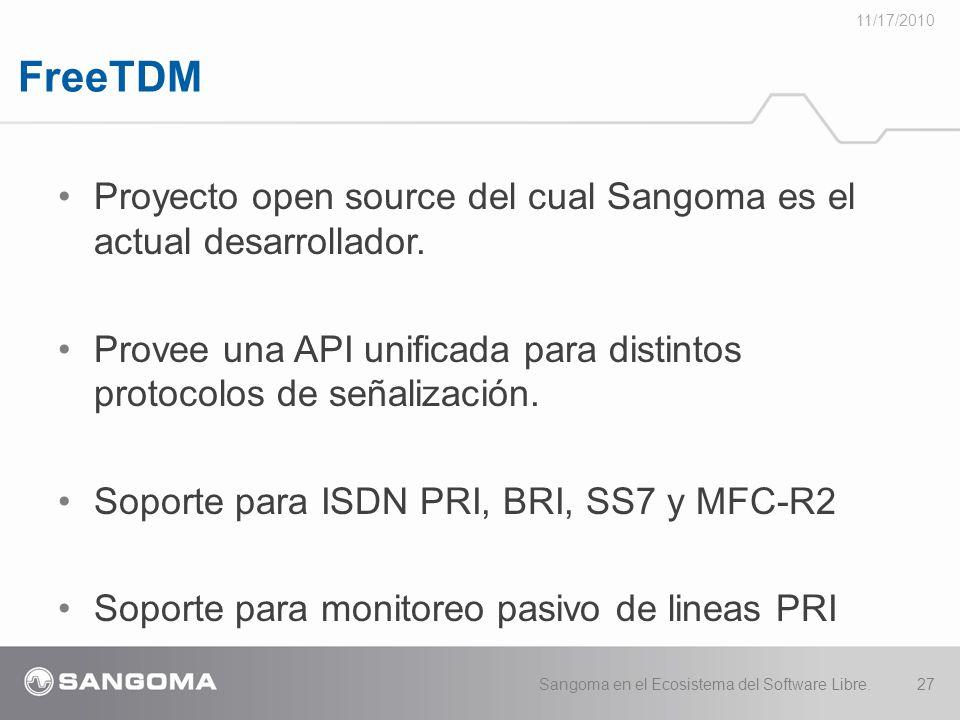 FreeTDM 11/17/2010 Sangoma en el Ecosistema del Software Libre.27 Proyecto open source del cual Sangoma es el actual desarrollador.