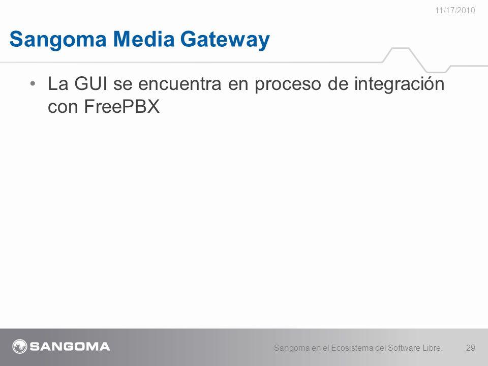 Sangoma Media Gateway 11/17/2010 Sangoma en el Ecosistema del Software Libre.29 La GUI se encuentra en proceso de integración con FreePBX