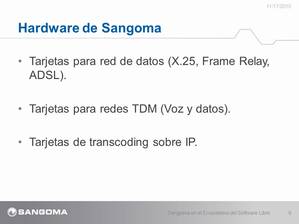 A-Series 11/17/2010 Sangoma en el Ecosistema del Software Libre.10 4 puertos digital4 puertos analógica Interfaces DSP opcional