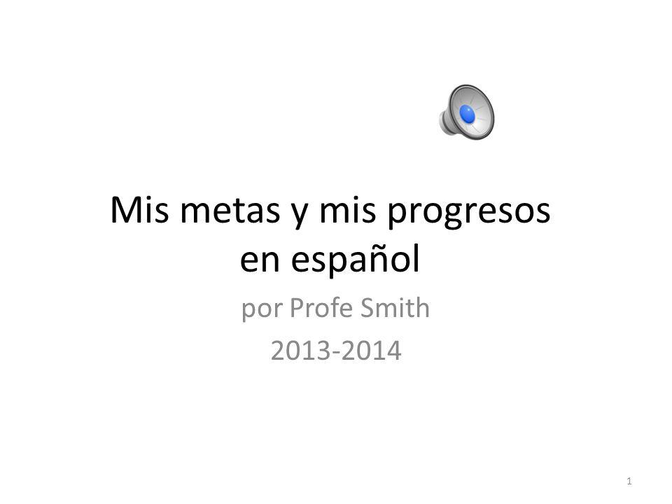 Mis metas y mis progresos en español por Profe Smith 2013-2014 1