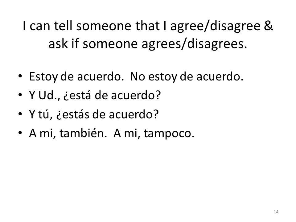 I can tell what I like/dislike & I can ask what someone else likes/dislikes.
