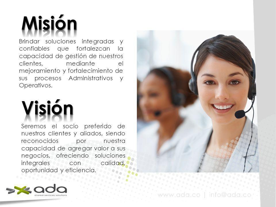 Brindar soluciones integradas y confiables que fortalezcan la capacidad de gestión de nuestros clientes, mediante el mejoramiento y fortalecimiento de