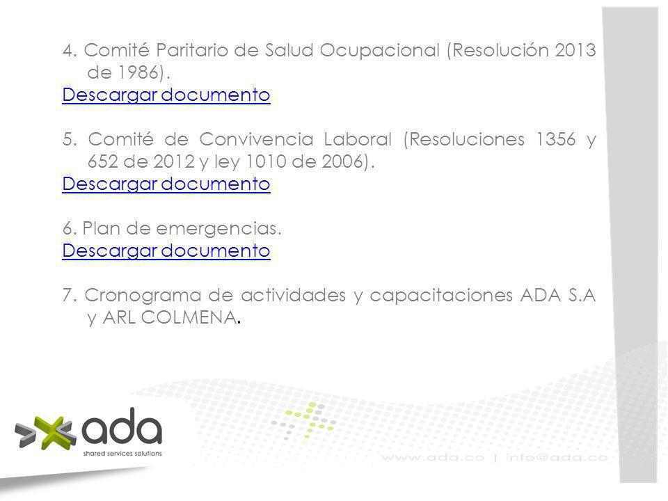 4. Comité Paritario de Salud Ocupacional (Resolución 2013 de 1986). Descargar documento 5. Comité de Convivencia Laboral (Resoluciones 1356 y 652 de 2