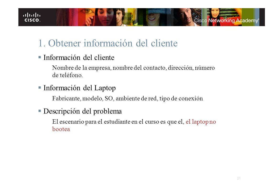 1. Obtener información del cliente Información del cliente Nombre de la empresa, nombre del contacto, dirección, número de teléfono. Información del L