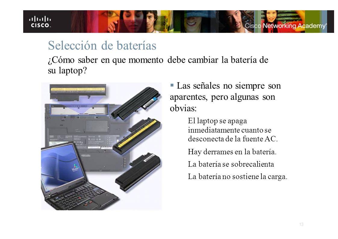 Selección de baterías ¿Cómo saber en que momento debe cambiar la batería de su laptop? Las señales no siempre son aparentes, pero algunas son obvias:
