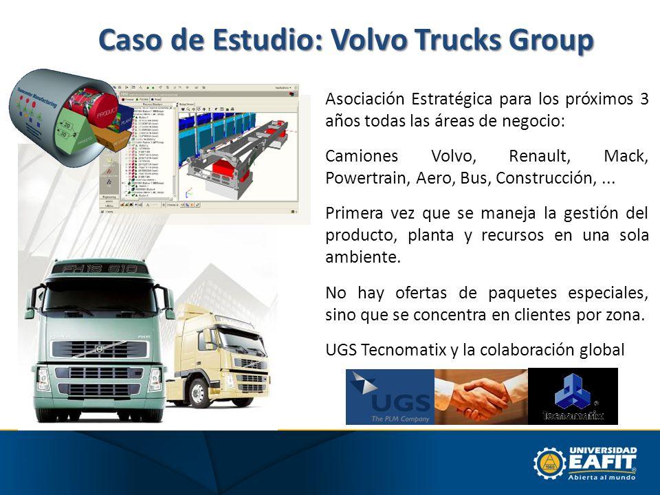 Caso de Estudio: Volvo Trucks Group Asociación Estratégica para los próximos 3 años todas las áreas de negocio: Camiones Volvo, Renault, Mack, Powertr