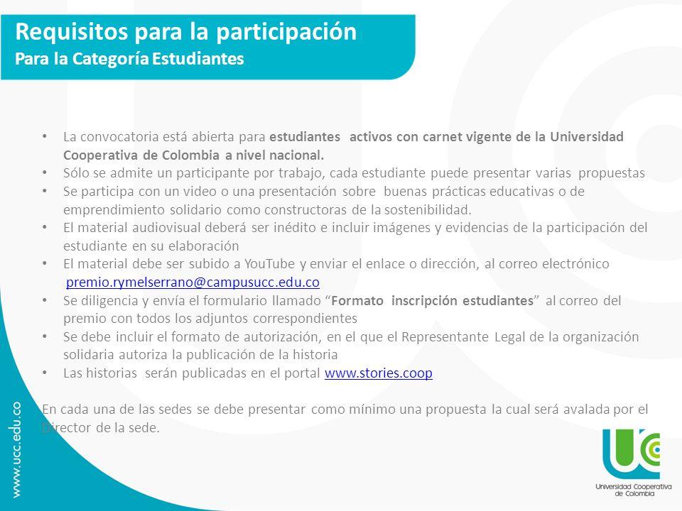 Requisitos para la participación Para la Categoría Estudiantes La convocatoria está abierta para estudiantes activos con carnet vigente de la Universi