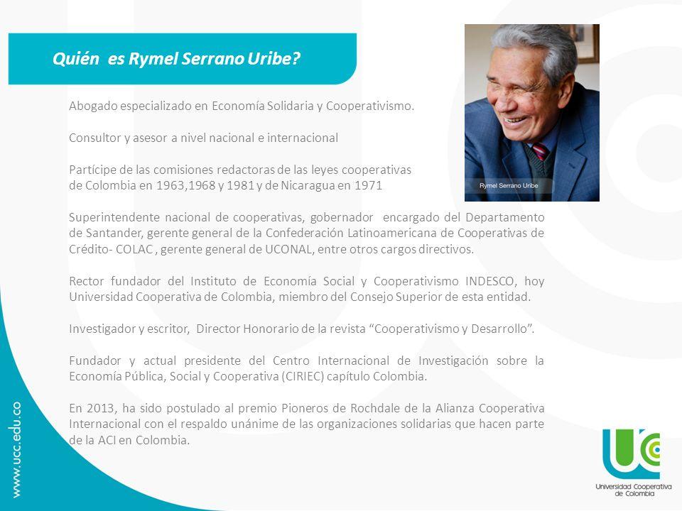 Quién es Rymel Serrano Uribe? Abogado especializado en Economía Solidaria y Cooperativismo. Consultor y asesor a nivel nacional e internacional Partíc