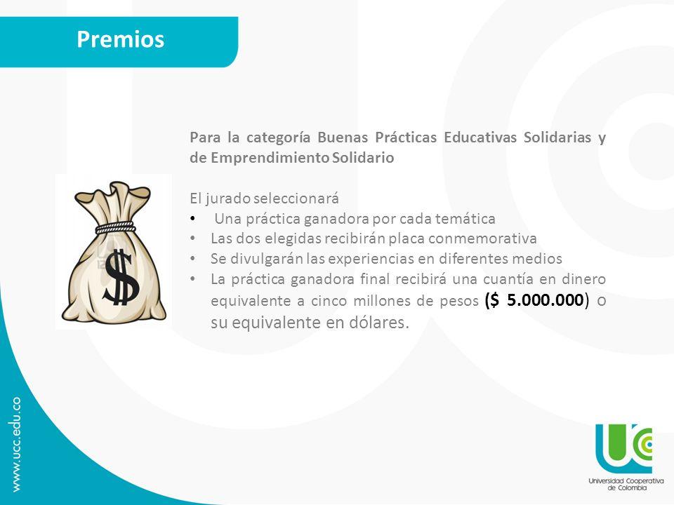 Premios Para la categoría Buenas Prácticas Educativas Solidarias y de Emprendimiento Solidario El jurado seleccionará Una práctica ganadora por cada t
