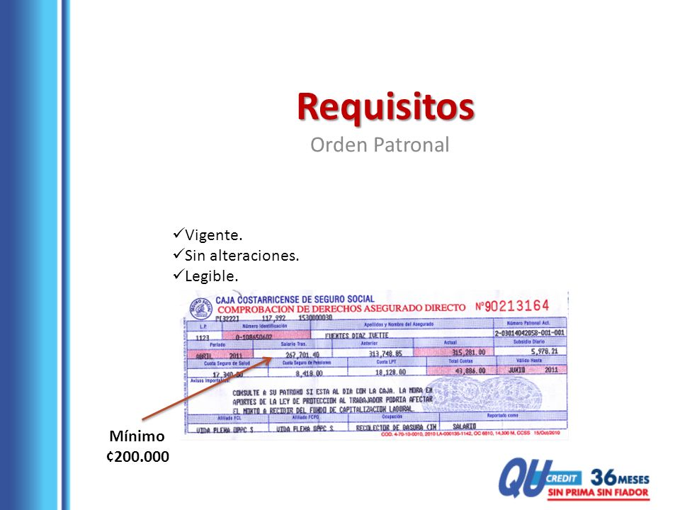 Requisitos Vigente. Sin alteraciones. Legible. Orden Patronal Mínimo ¢200.000