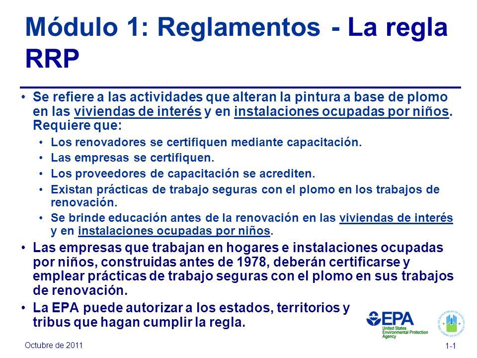 Octubre de 2011 1-1 Módulo 1: Reglamentos - La regla RRP Se refiere a las actividades que alteran la pintura a base de plomo en las viviendas de inter