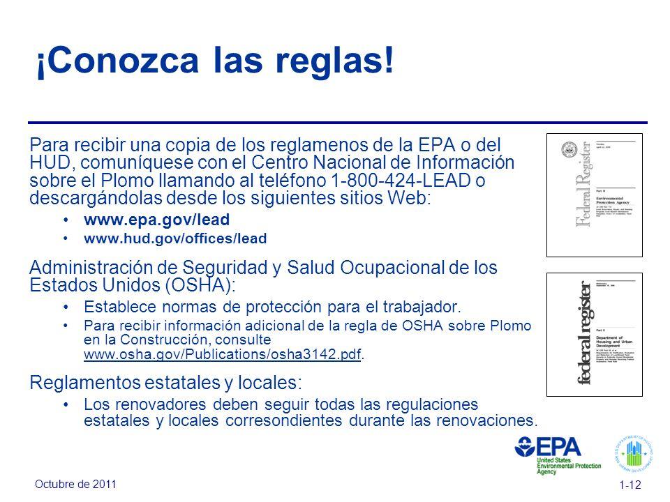 Octubre de 2011 1-12 ¡Conozca las reglas! Para recibir una copia de los reglamenos de la EPA o del HUD, comuníquese con el Centro Nacional de Informac