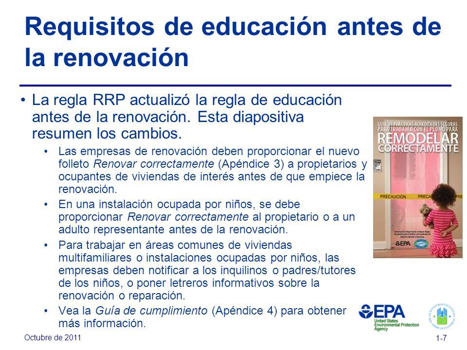 Octubre de 2011 1-7 Requisitos de educación antes de la renovación La regla RRP actualizó la regla de educación antes de la renovación. Esta diapositi
