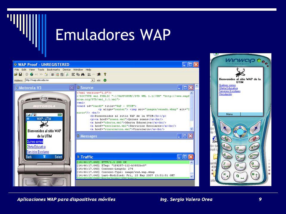 Aplicaciones WAP para dispositivos móvilesIng. Sergio Valero Orea 9 Emuladores WAP