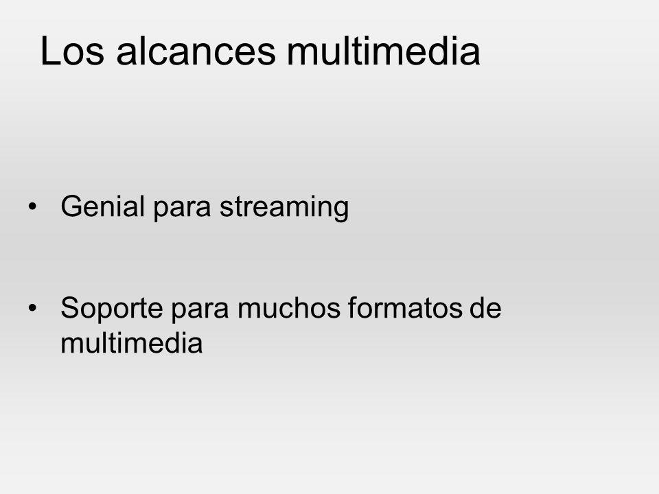 Los alcances multimedia Genial para streaming Soporte para muchos formatos de multimedia