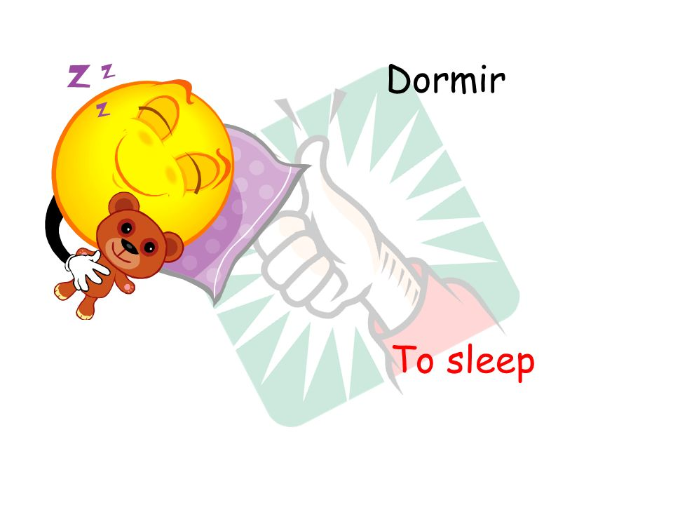 Dormir To sleep