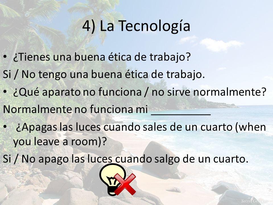 4) La Tecnología ¿Tienes una buena ética de trabajo.