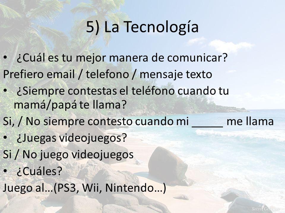 5) La Tecnología ¿Cuál es tu mejor manera de comunicar.